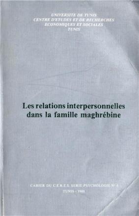 Les relations interpersonnelles dans la famille maghrébine