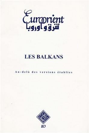 Eurorient n°6: les Balkans au delà des versions établies