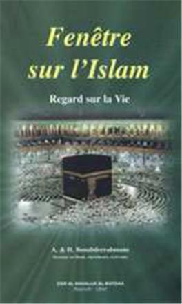 Fenêtre sur l'islam, regard sur la vie