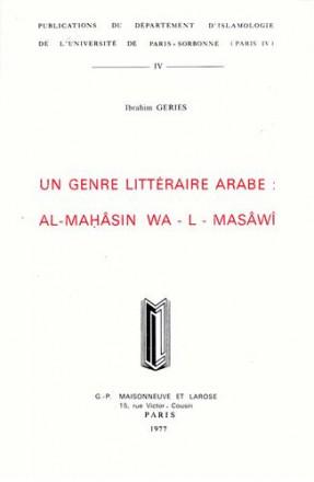 Un genre littérraire arabe: al mahasin wa l masawi
