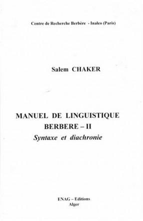 Manuel de linguistique berbère tome 2: syntaxe et diachronie
