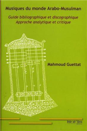 Musiques du monde arabo musulman tome II guide bibliographique et discographique