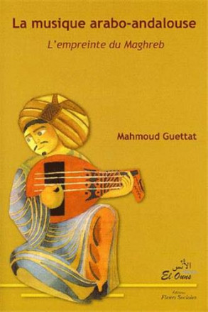 La musique arabo andalouse l'empreinte du Maghreb tome 1