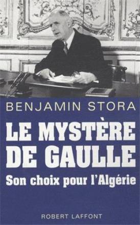 Le mystère De Gaulle son choix pour l'Algérie