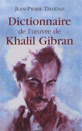 Dictionnaire de l'œuvre de Khalil Gibran