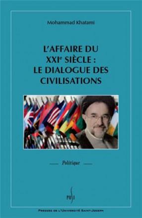 L'affaire du 21e siècle : le dialogue des civilisations