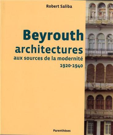 Beyrouth, architectures aux sources de la modernité