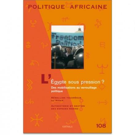 Politique africaine n 108 l'Egypte sous pression ? des mobilisations au verrouillage politique