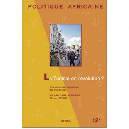 Politique africaine n 121 la Tunisie en révolution ?