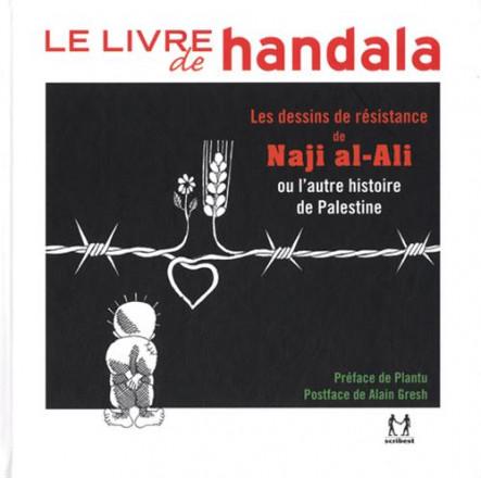 Le livre de Handala les dessins de résistance de Naji al Ali ou l'autre histoire de Palestine