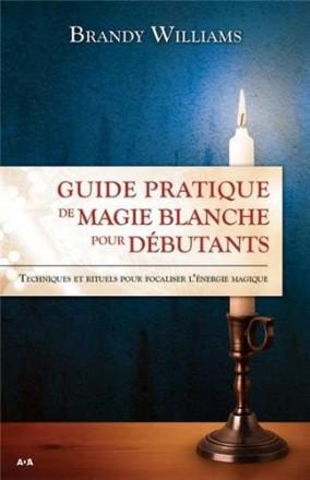 Guide pratique de magie blanche pour débutants