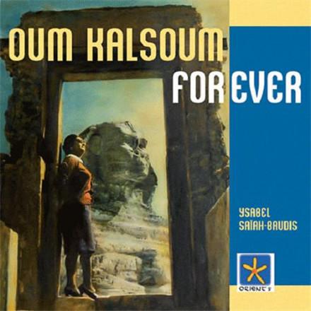 Oum Kalsoum for ever