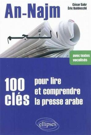 An najm 100 clés pour lire & comprendre la presse arabe avec textes vocalises