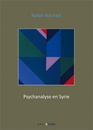 Psychanalyse en Syrie textes et témoignages