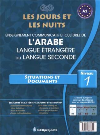 Les jours et les nuits, enseignement communicatif et culturel de l'arabe situations et documents niveau 1