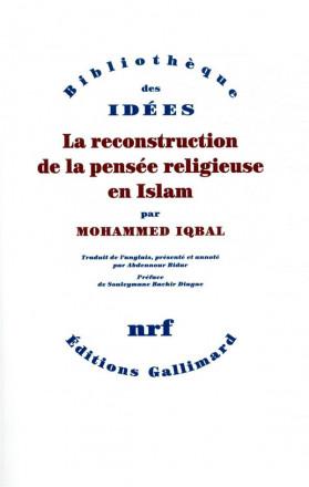 La reconstruction de la pensée religieuse en Islam