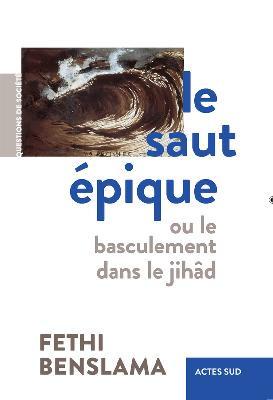 Le saut épique - Ou le basculement dans le jihâd