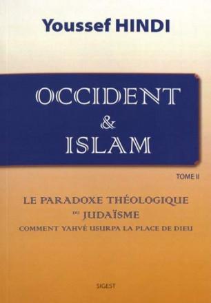 Occident et islam Tome 2 : sources et genèse messianiques du sionisme