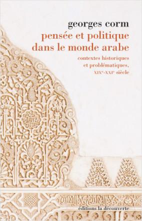 Pensée et politique dans le monde arabe (La découverte)