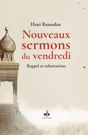 Nouveaux Sermons du vendredi - Rappel et Exhortations