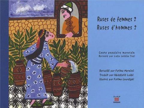 Ruses de femmes ? Ruses d'hommes ? conte populaire marocain édition bilingue français arabe