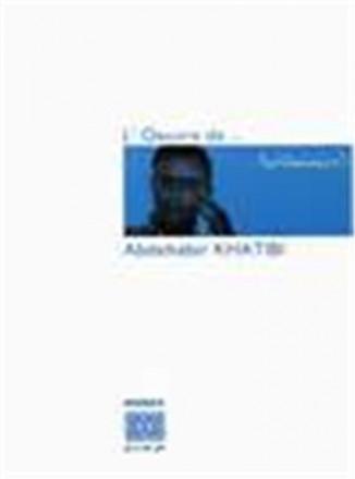 L'Œuvre de Abdelkebir Khatibi